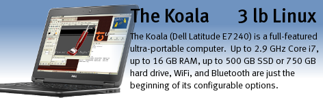 The Koala (Dell Latitude E6530 / E7250 with Linux) ultra-portable computer.