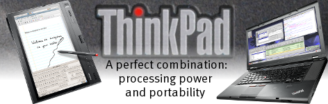 ThinkPad laptops and notebooks by Lenovo (formerly IBM ThinkPads):  the perfect combination of processing power and portability.  Take a look at the ultra-portable Raven (ThinkPad X Series), the award-winning Toucan (ThinkPad T Series), and the ultra-powerful Raptor (ThinkPad W and P Series).