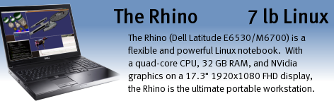Rhino (Dell Latitude E6540 / Precision M4800 and M6800 with Linux) is a very flexible and powerful Linux notebook.