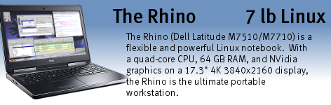 Rhino (Dell Latitude E6540 / Precision M7510 and M7710 with Linux) is a very flexible and powerful Linux notebook.