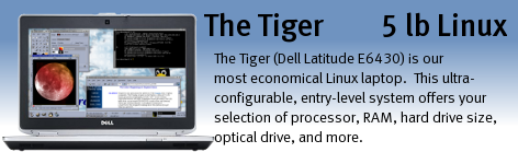 Tiger (Dell Latitude E7470) is our most economical Linux laptop.  This ultra-configurable, entry-level system offers your selection of processor, RAM, hard drive size, optical drive, and more.